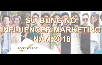 SỰ BÙNG NỔ INFLUENCER MARKETING NĂM 2018