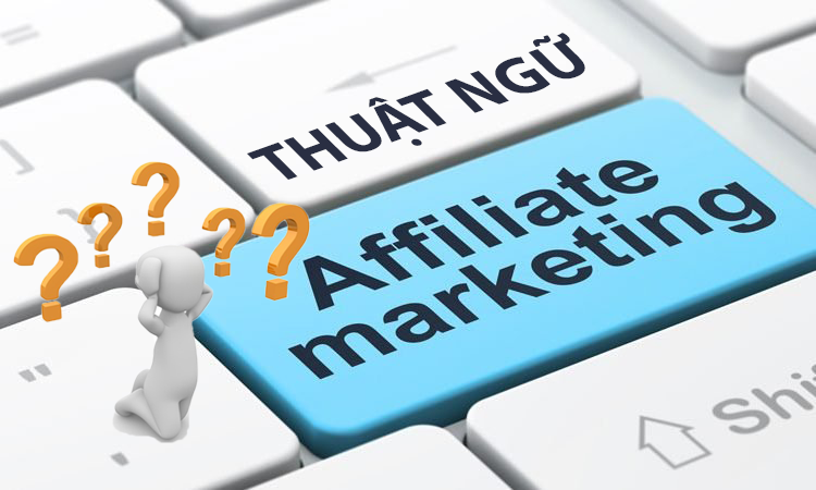 Những Thuật Ngữ Affiliate Marketing Mọi Publisher Cần Biết