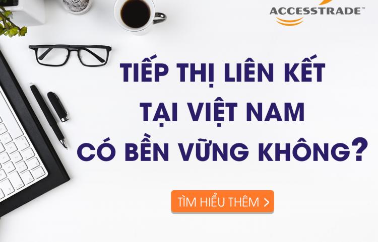 tiếp thị liên kết tại Việt Nam có bền vững hay không?