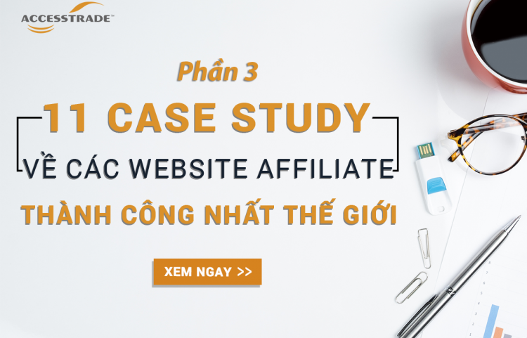 11 case study Affiliate Marketing phần 3