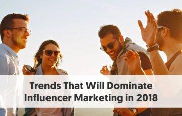 Xu hướng Influencer marketing cho năm 2018
