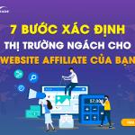 7 Bước xác định thị trường ngách cho Website Affiliate của bạn
