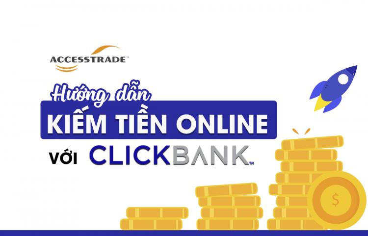 Clickbank là gì? Cách kiếm tiền online hiệu quả với Clickbank