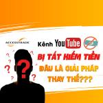 kenh-youtube-bi-tat-kiem-tien