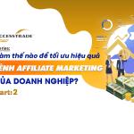 tối ưu hiệu quả kênh affiliate marketing