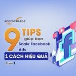 9 phương pháp scale facebook ads